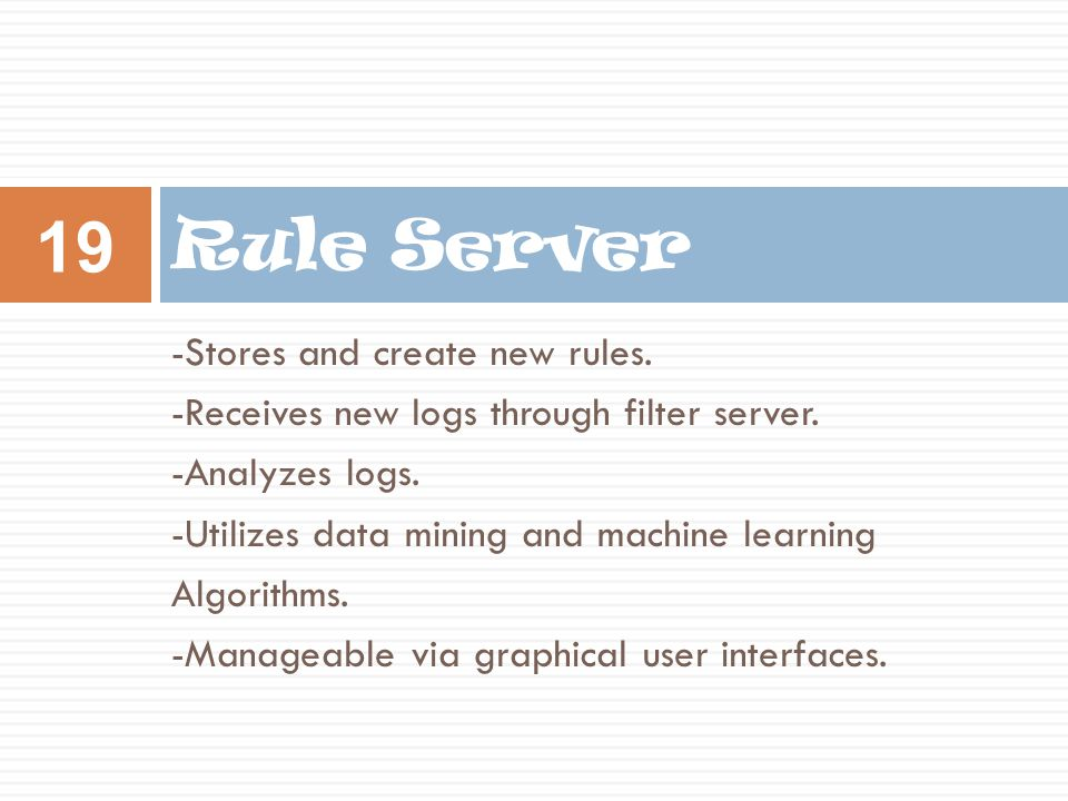 Rule Server -Stores and create new rules.