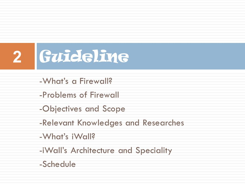 Guideline -What's a Firewall -Problems of Firewall
