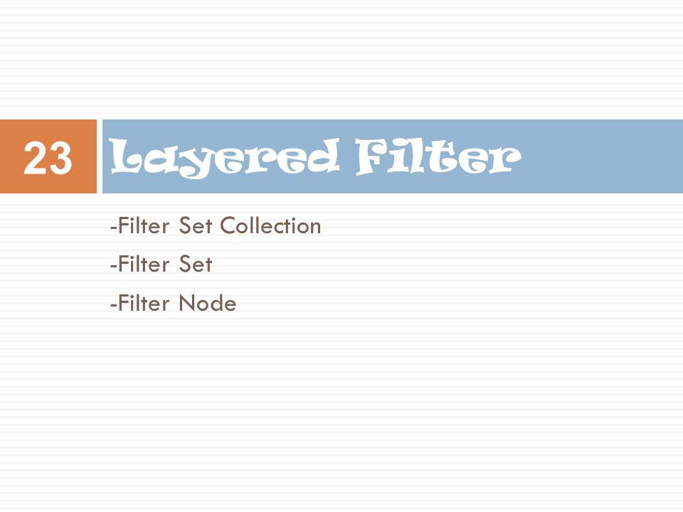 Layered Filter -Filter Set Collection -Filter Set -Filter Node