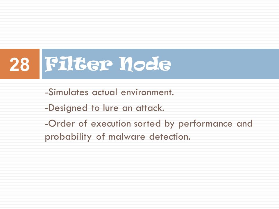 Filter Node -Simulates actual environment.