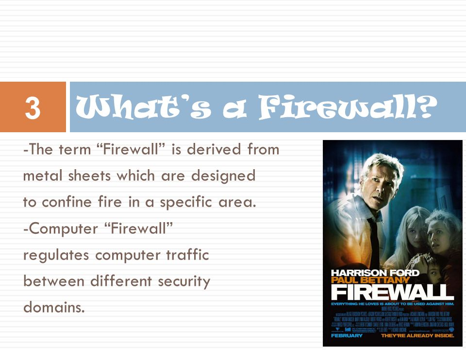What's a Firewall -The term Firewall is derived from