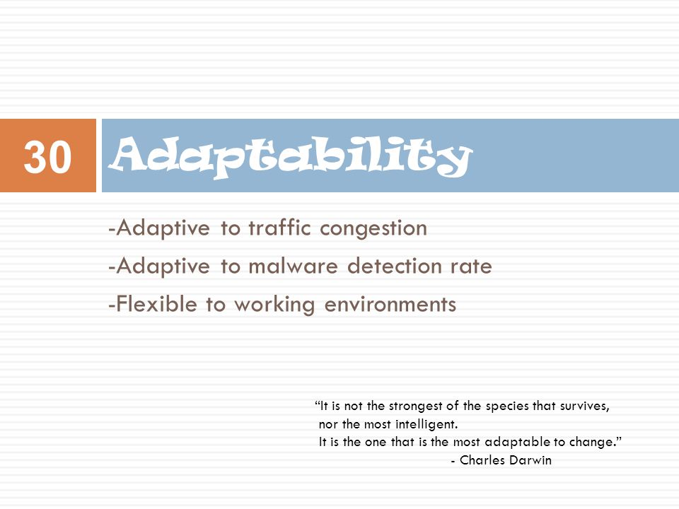 Adaptability -Adaptive to traffic congestion
