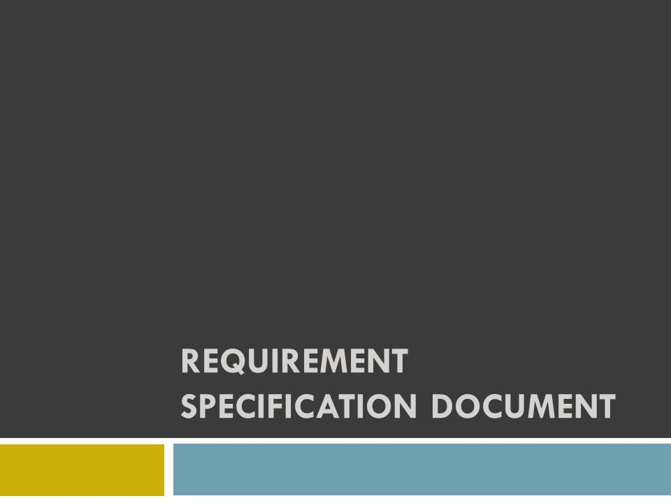 REQUIREMENT SPECIFICATION DOCUMENT