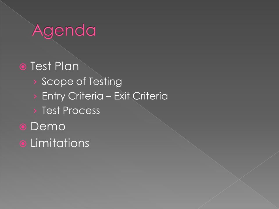 Agenda Test Plan Demo Limitations Scope of Testing