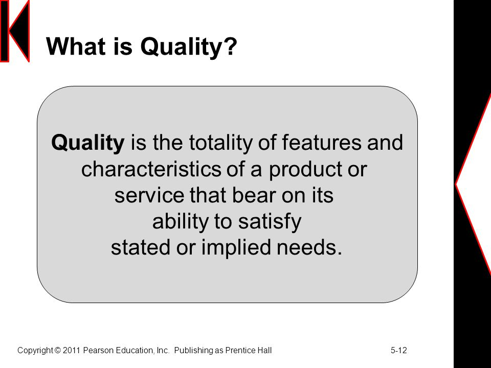 What is Quality Quality is the totality of features and