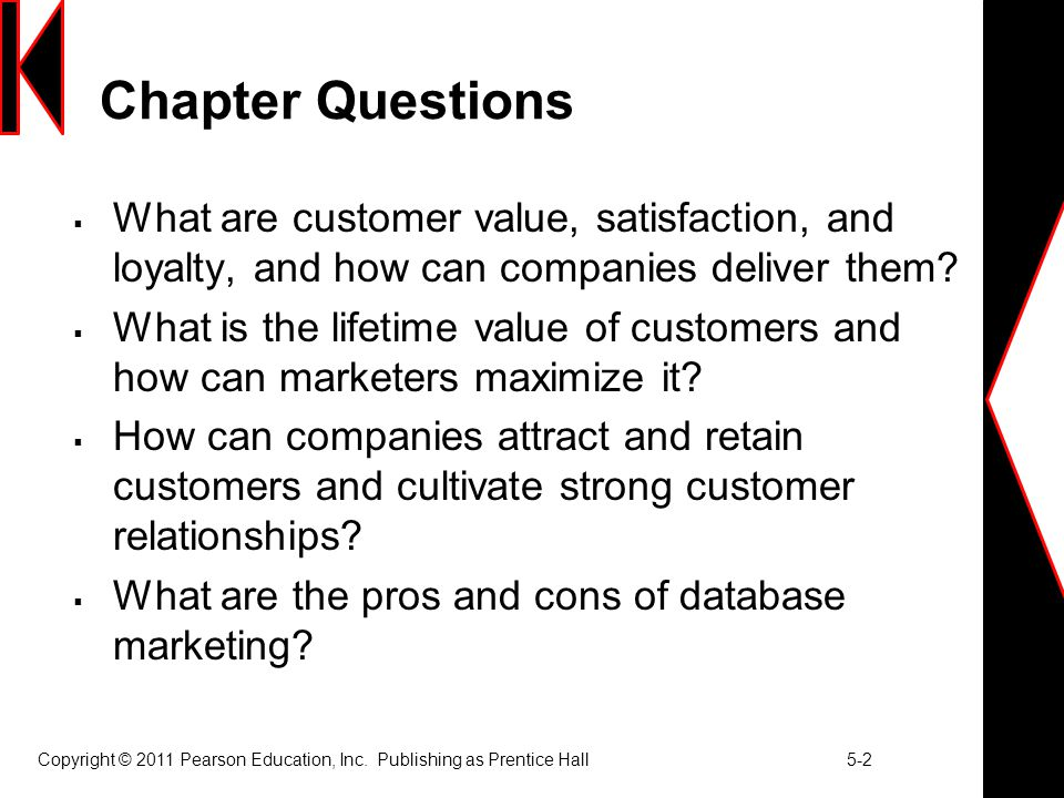 Chapter Questions What are customer value, satisfaction, and loyalty, and how can companies deliver them