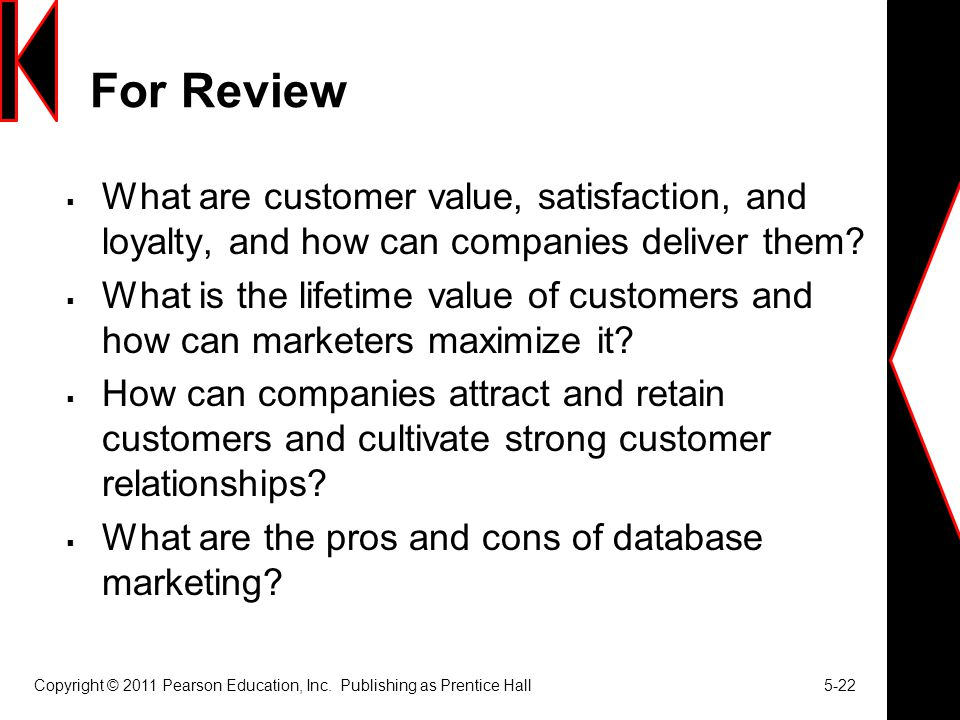 For Review What are customer value, satisfaction, and loyalty, and how can companies deliver them