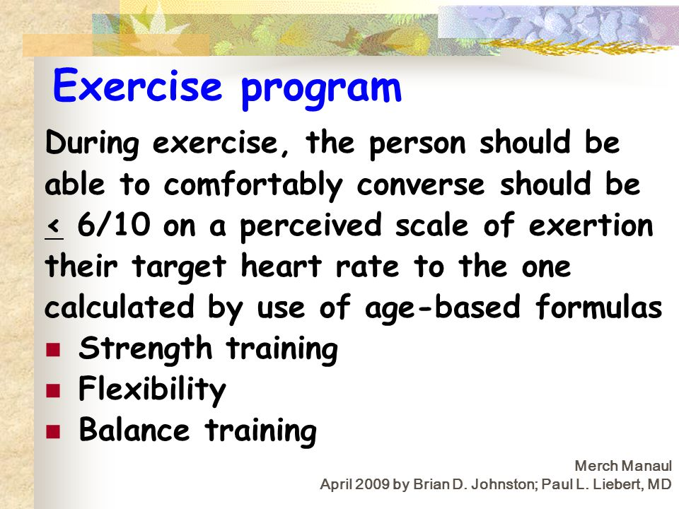 Exercise program During exercise, the person should be