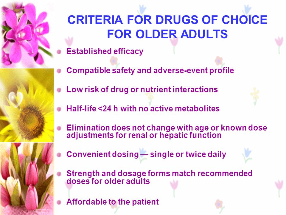 CRITERIA FOR DRUGS OF CHOICE FOR OLDER ADULTS
