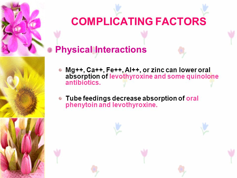 COMPLICATING FACTORS Physical Interactions