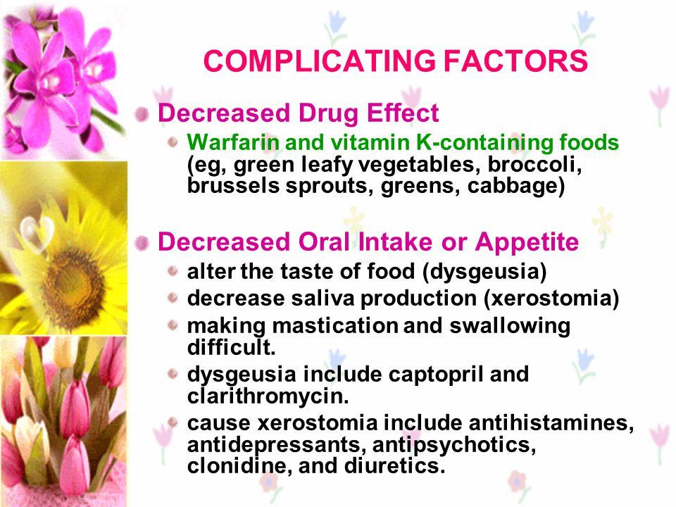 COMPLICATING FACTORS Decreased Drug Effect