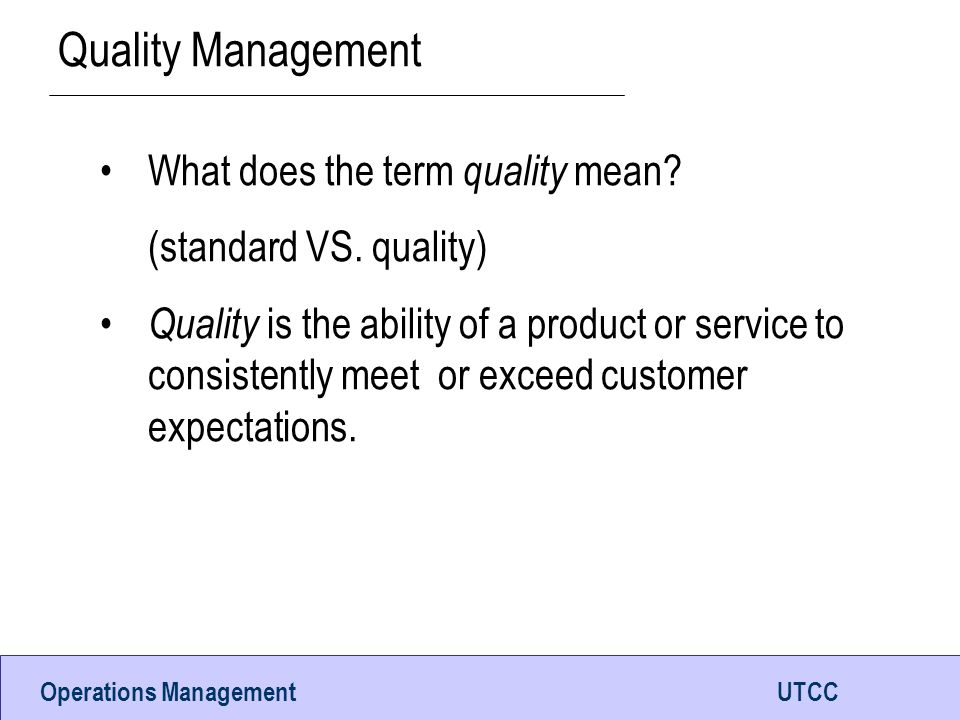 Quality Management What does the term quality mean