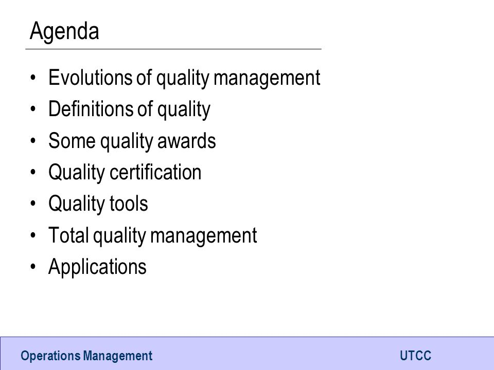 Agenda Evolutions of quality management Definitions of quality