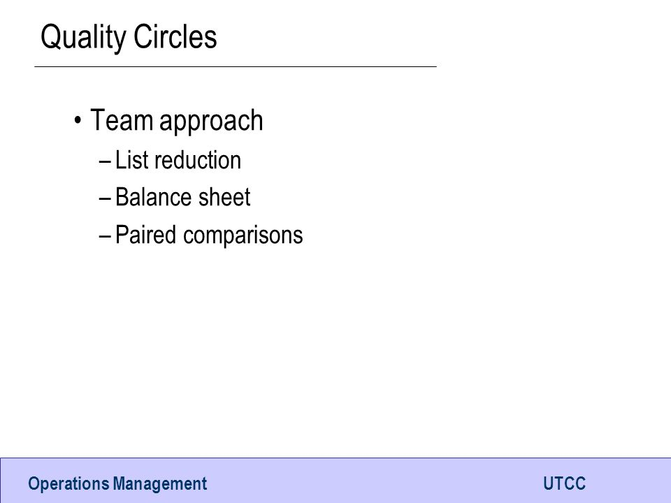 Quality Circles Team approach List reduction Balance sheet