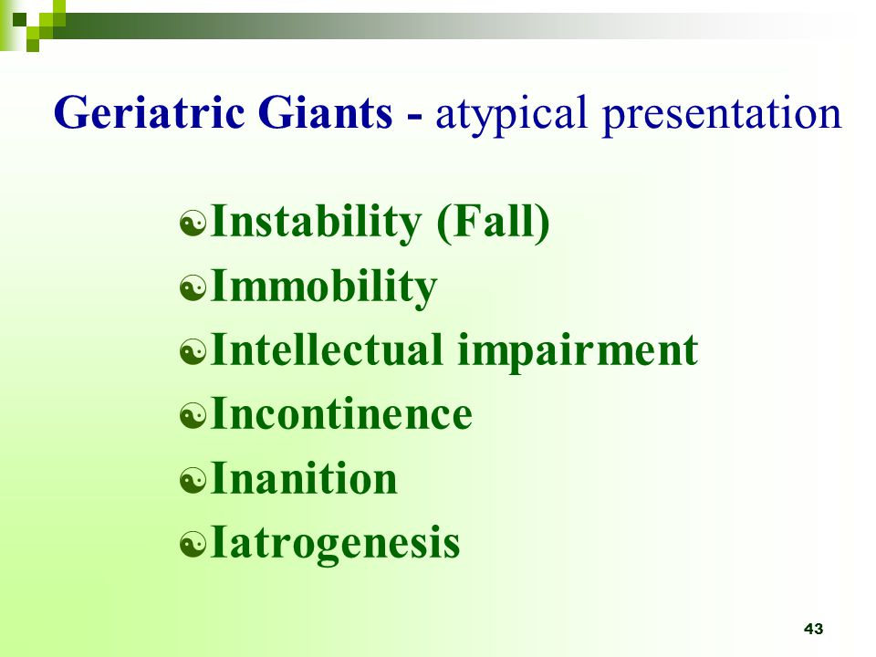 Geriatric Giants - atypical presentation