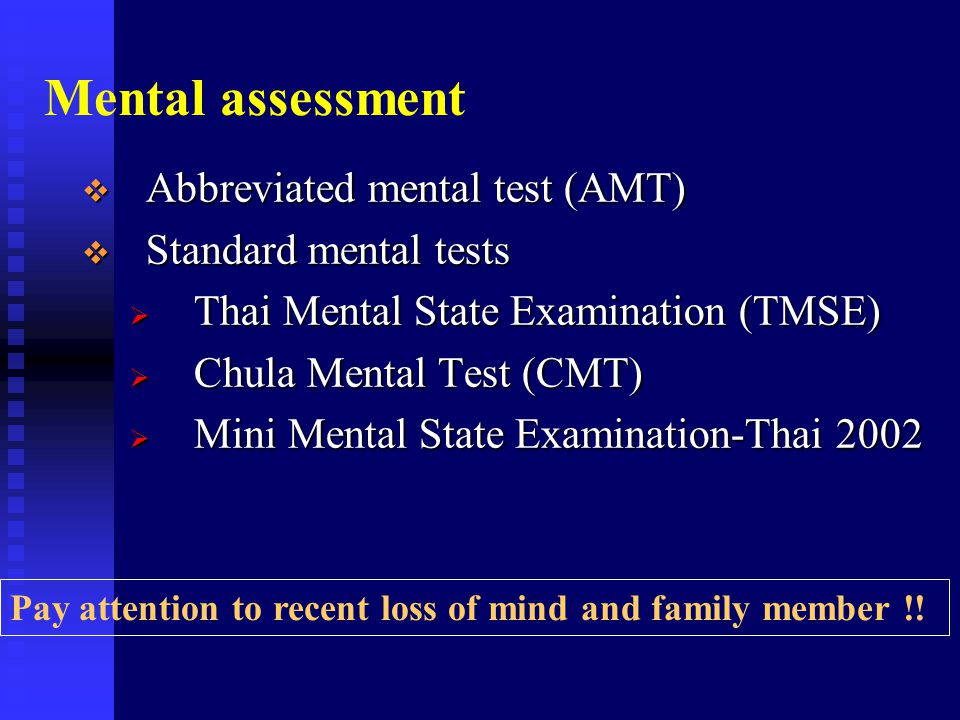 Mental assessment Abbreviated mental test (AMT) Standard mental tests