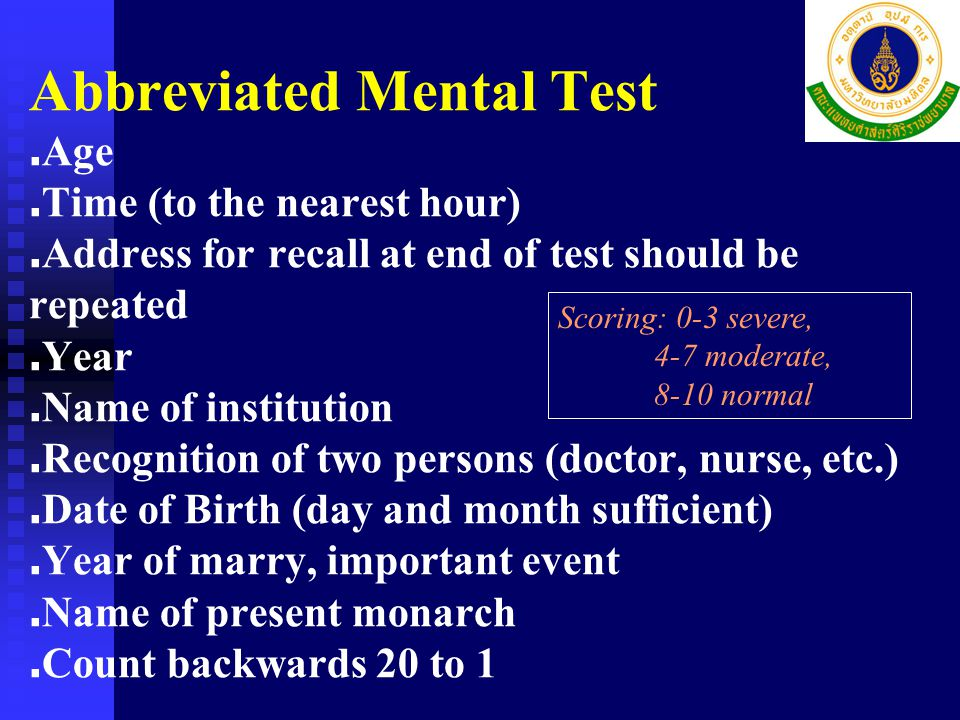 Abbreviated Mental Test. Age. Time (to the nearest hour)