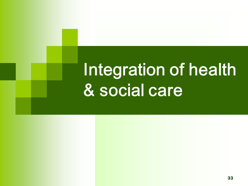 Integration of health & social care