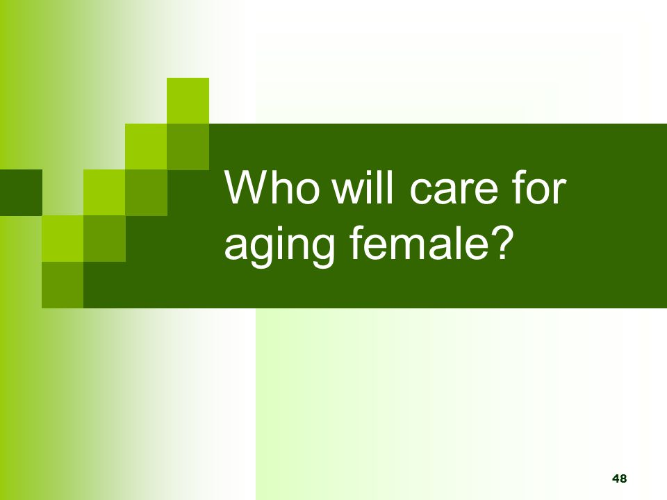 Who will care for aging female