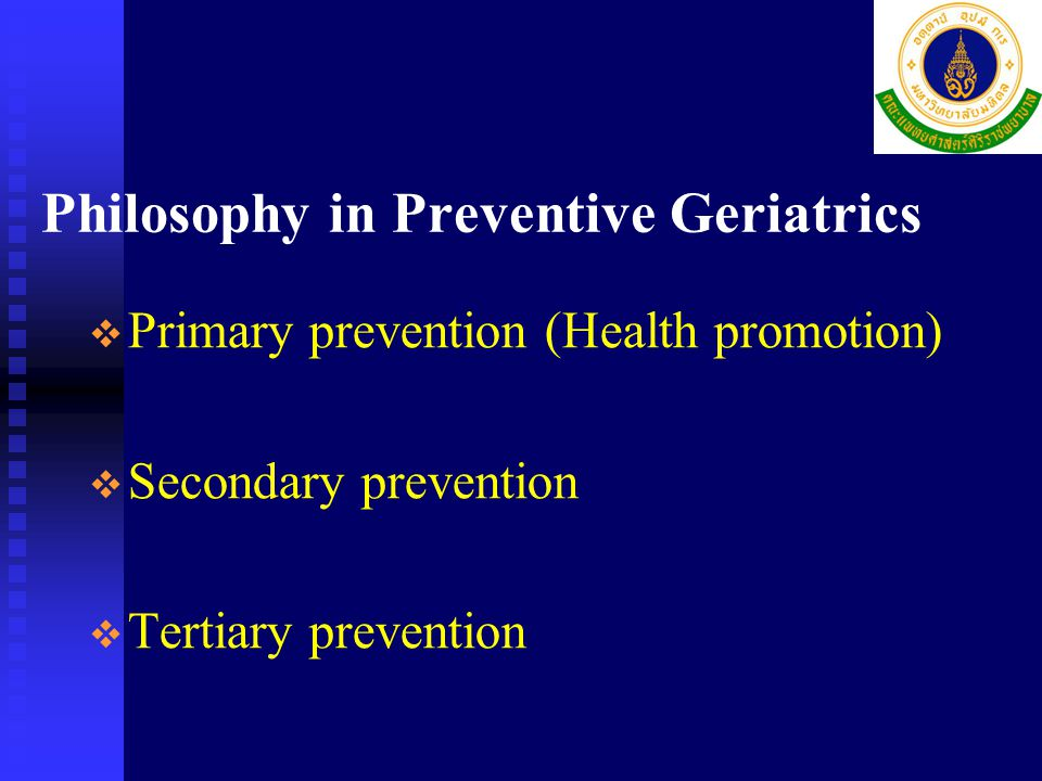 Philosophy in Preventive Geriatrics