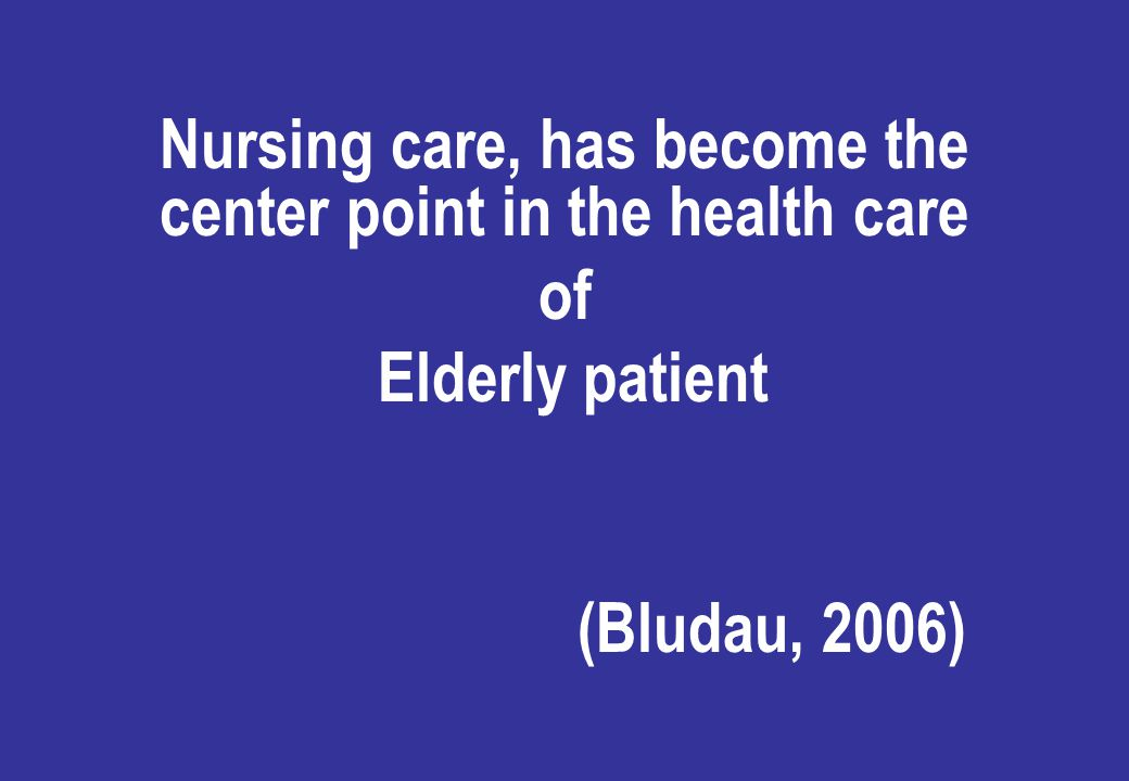 Nursing care, has become the center point in the health care