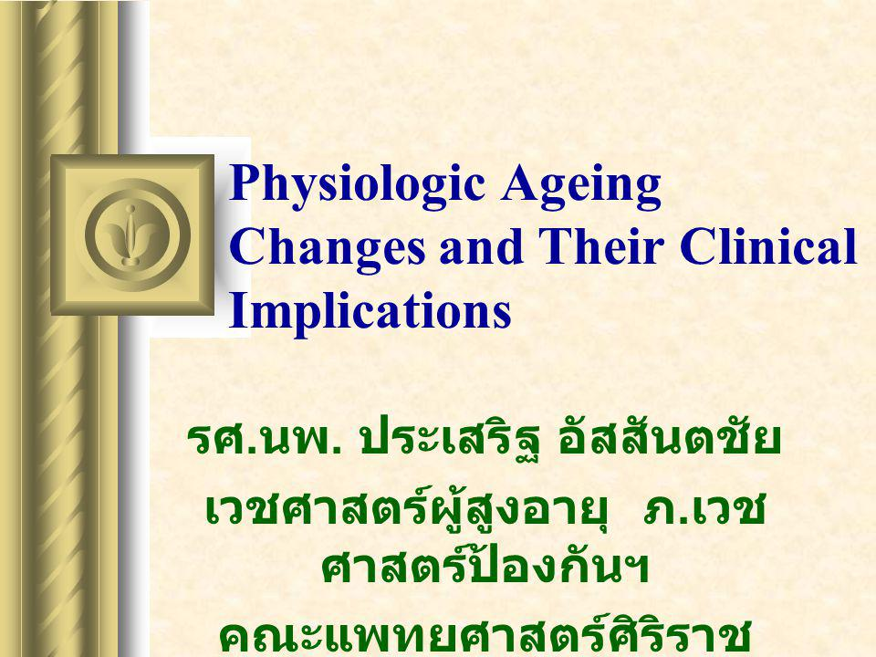 Physiologic Ageing Changes and Their Clinical Implications