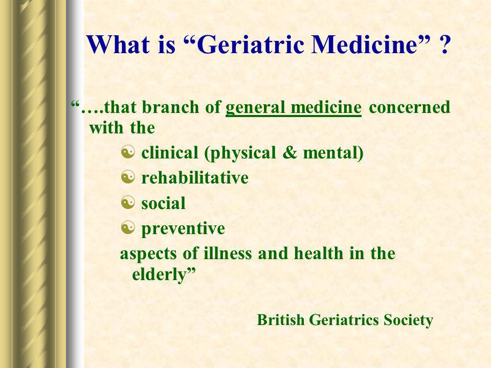 What is Geriatric Medicine