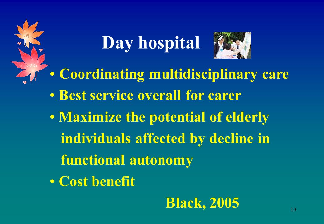 Day hospital Coordinating multidisciplinary care