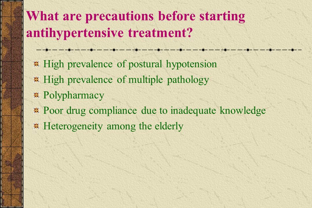 What are precautions before starting antihypertensive treatment