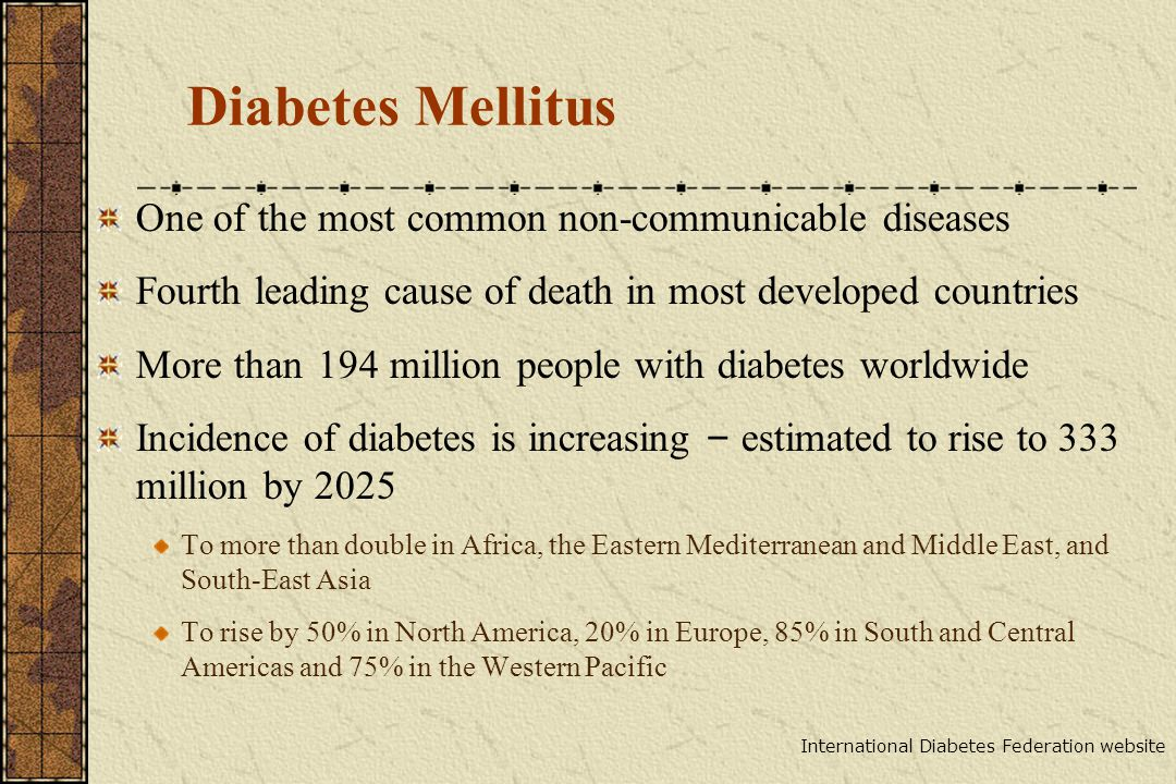 Diabetes Mellitus One of the most common non-communicable diseases