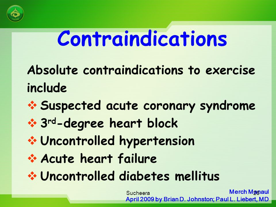 Contraindications Absolute contraindications to exercise include