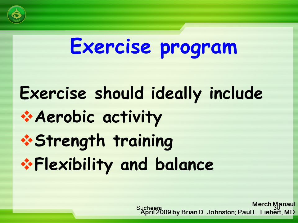 Exercise program Exercise should ideally include Aerobic activity