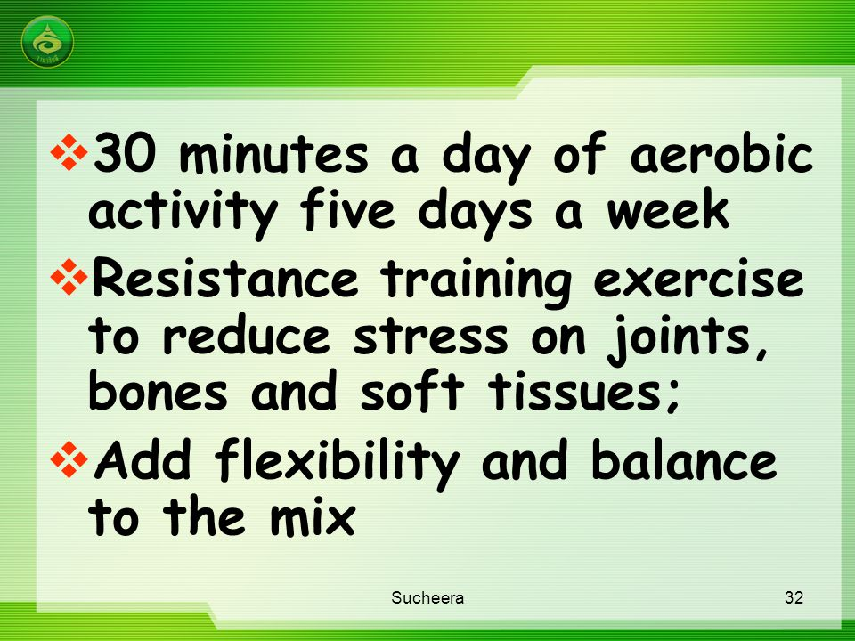 30 minutes a day of aerobic activity five days a week
