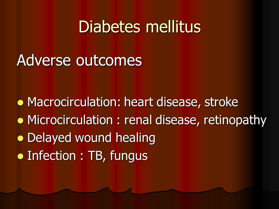 Diabetes mellitus Adverse outcomes