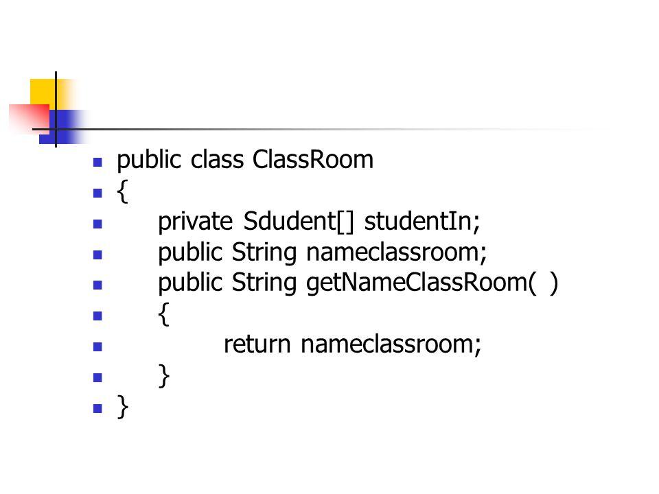 public class ClassRoom