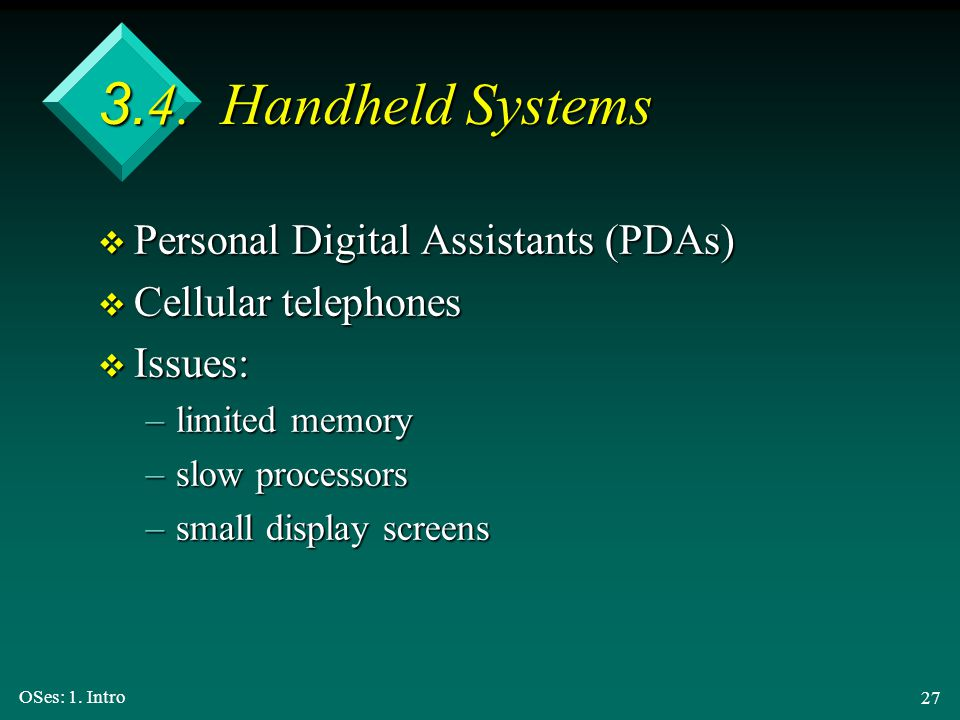 3.4. Handheld Systems Personal Digital Assistants (PDAs)