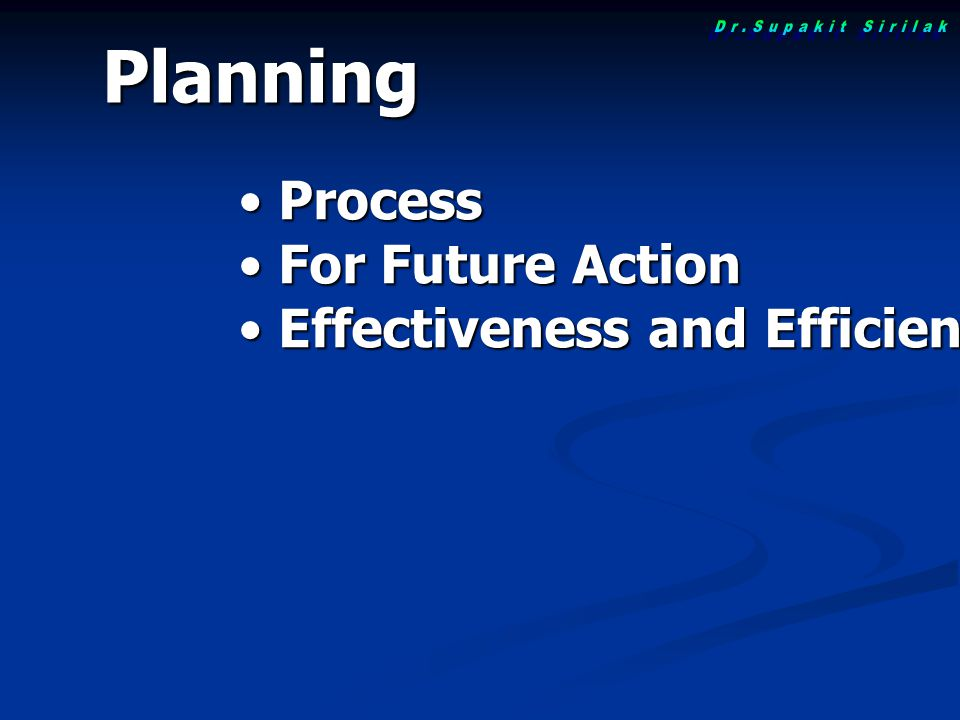 Planning Process For Future Action Effectiveness and Efficiency