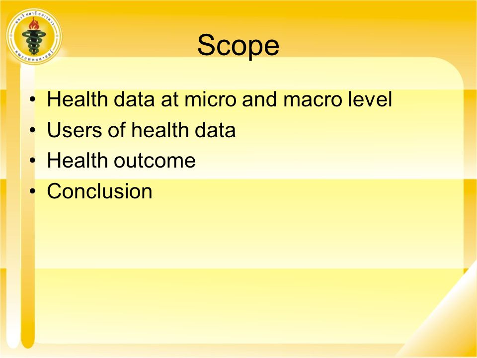 Scope Health data at micro and macro level Users of health data