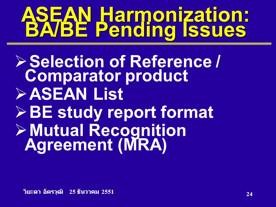ASEAN Harmonization: BA/BE Pending Issues