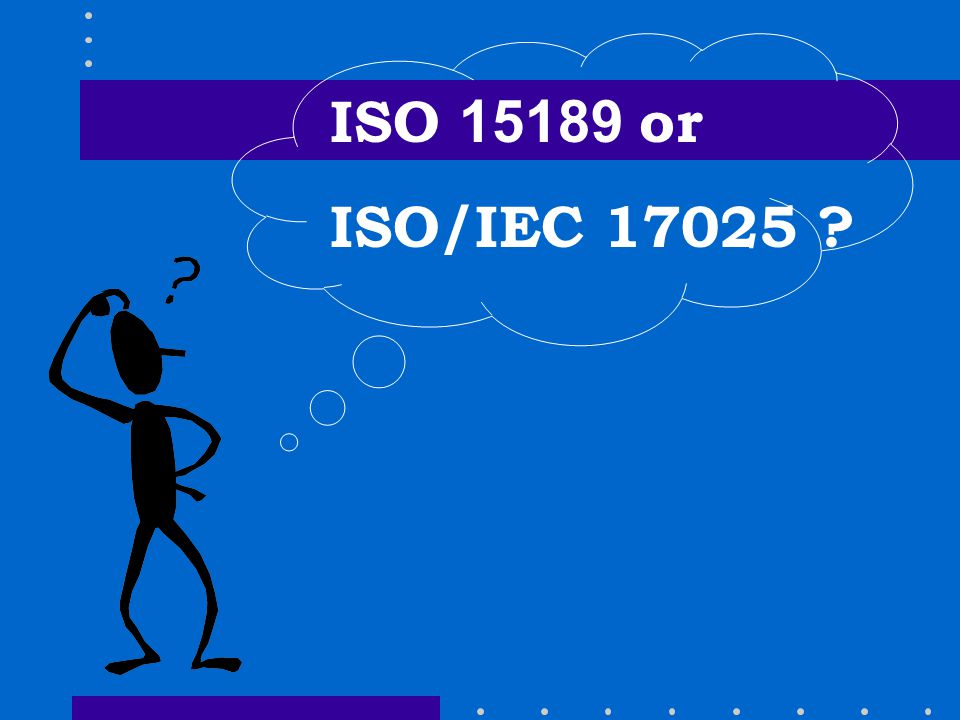 ISO 15189 or ISO/IEC 17025