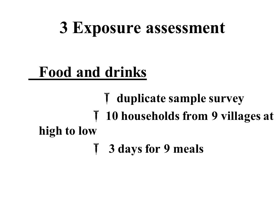 3 Exposure assessment Food and drinks  duplicate sample survey