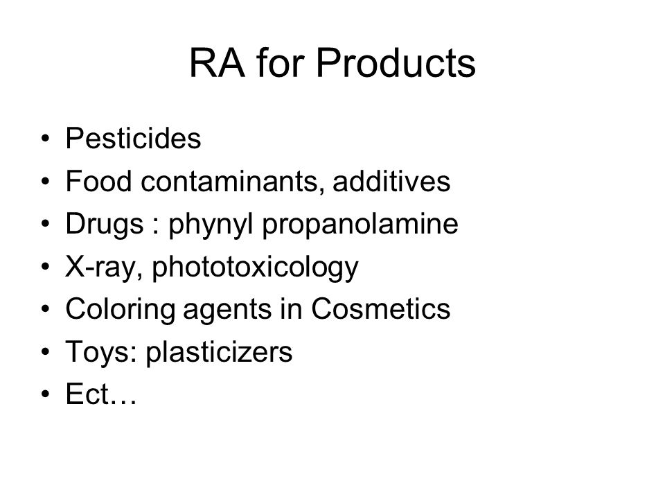 RA for Products Pesticides Food contaminants, additives