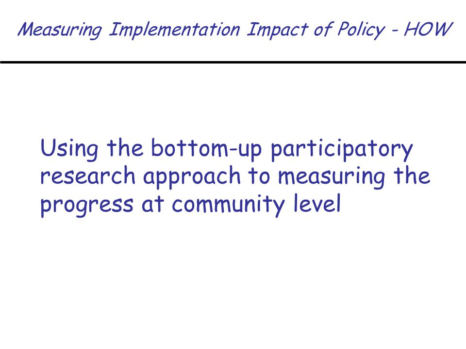 Measuring Implementation Impact of Policy - HOW