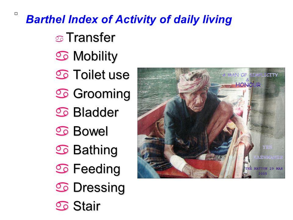 Mobility Toilet use Grooming Bladder Bowel Bathing Feeding Dressing
