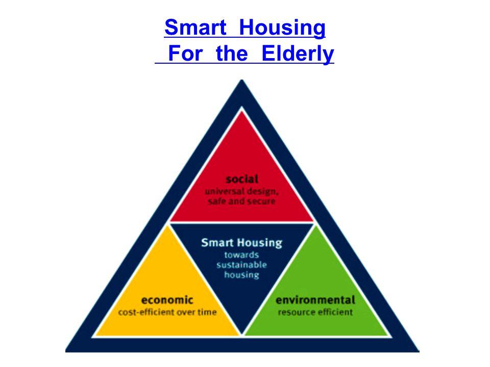 Smart Housing For the Elderly