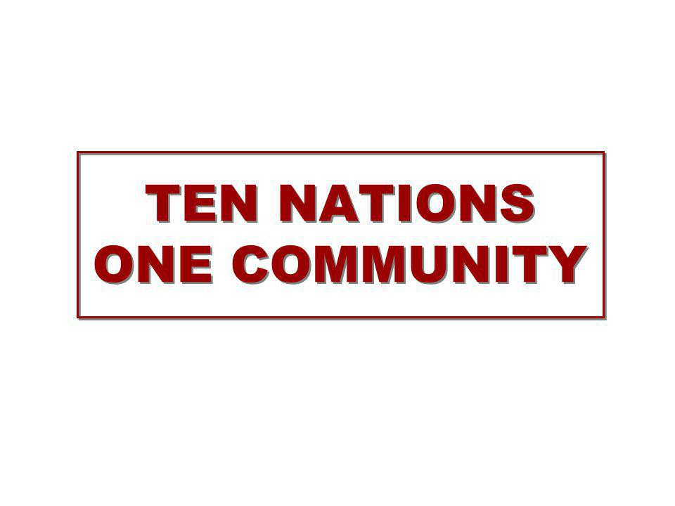 TEN NATIONS ONE COMMUNITY
