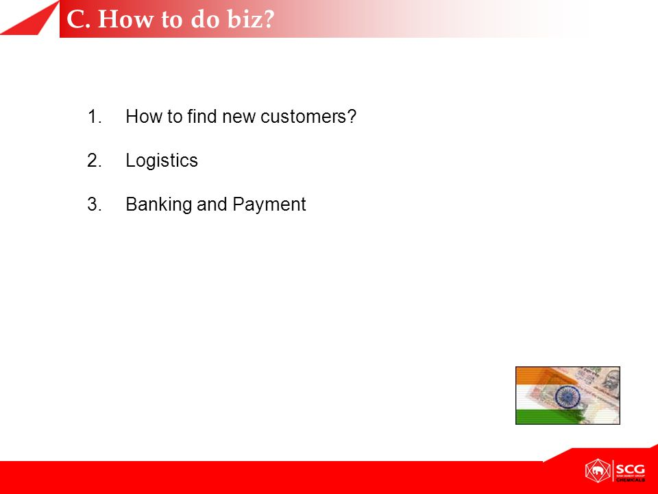 C. How to do biz How to find new customers Logistics