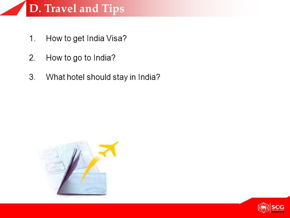 D. Travel and Tips How to get India Visa 2. How to go to India