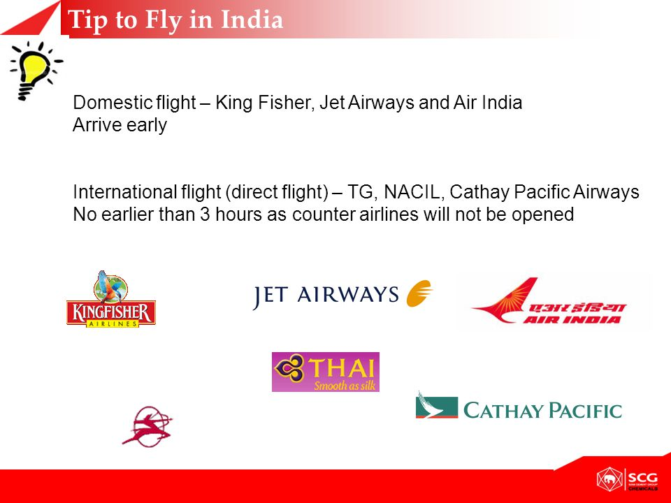 Tip to Fly in India Domestic flight – King Fisher, Jet Airways and Air India. Arrive early.