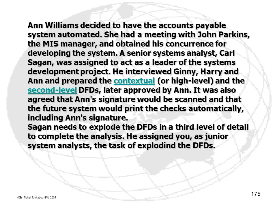 Ann Williams decided to have the accounts payable system automated